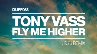 Tony Vass - Fly Me Higher (JD73 Remix - Extended Mix)