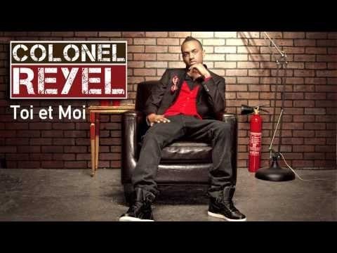 =Colonel Reyel= Toi et Moi (Paroles avec Clip Officiel)