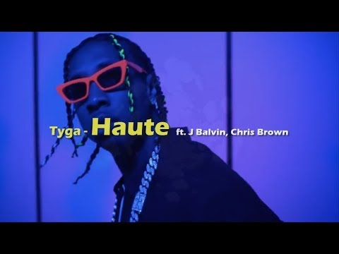 Tyga – Haute Oficial video ft J Balvin Chris Brown (Lyrics/Letra)