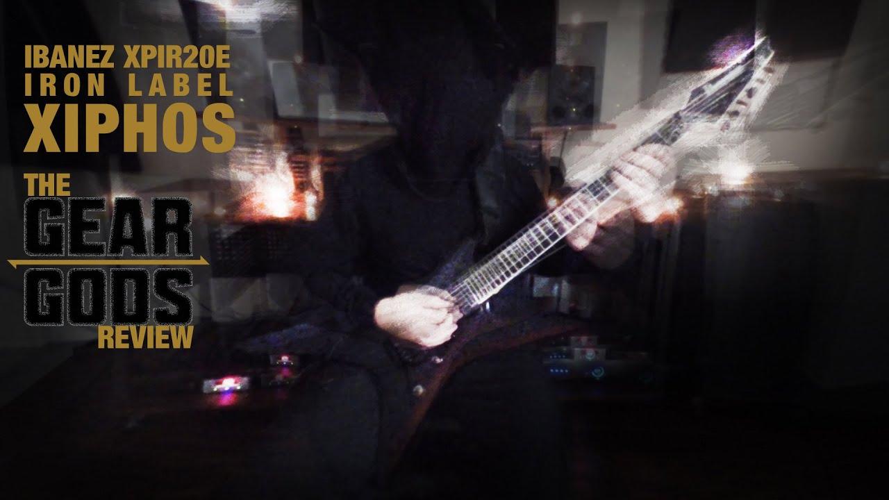 ibanez xpir20e iron label xiphos review gear gods youtube