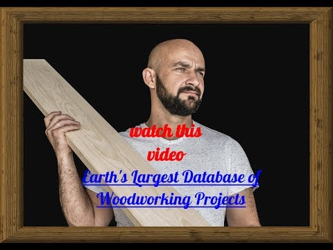 woodworking projects - 16000 amazing woodworking projects 2019