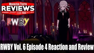 RWBY Vol. 6 Episode 4 Reaction and Review - Rooster Teeth Reviews