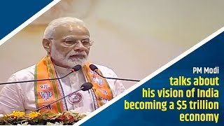 PM Modi talks about his vision of India becoming a $5 trillion economy