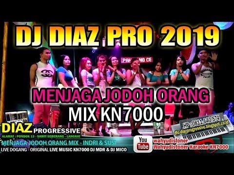 DJ DIAZ 2019 MENJAGA JODOH ORANG MIX AYE AYE BLACKPINK KN7000 DJ MDR DIAZ PROGRESSIVE