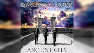 Ancestros Cord - Ancient City (full Ep 2019)