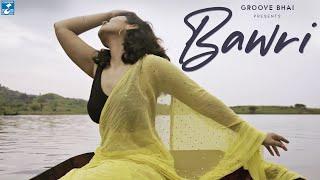 Bawri || Groove Bhai || Loria Dhosi || Gaurav Maheshwari || Crescendo Music