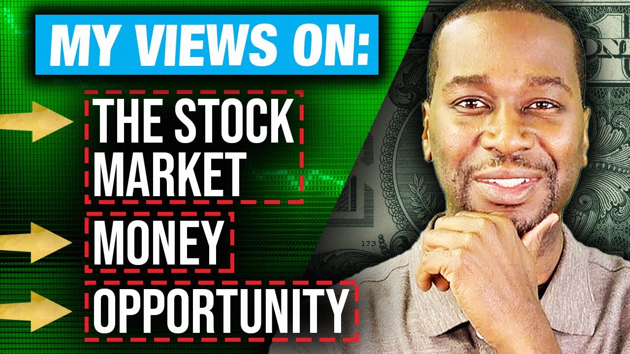 How do you view the stock market and opportunity
