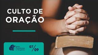 Culto de Oração - Ig. Presbiteriana de Mangabeira | 07/09/2021