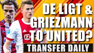 Manchester United could sign BOTH Griezmann & De Ligt? 💩Transfer Daily
