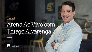 Arena do Investidor com Thiago Alvarenga - 19/06/2019 thumbnail