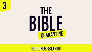 The Bible Quarantine (ASL) : Episode 3 - God Understands