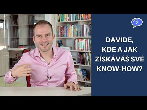 Davide, kde a jak získáváš své know-how?