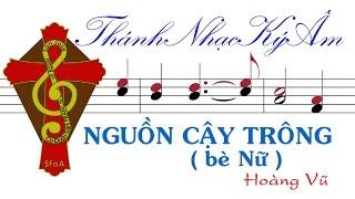 NGUỒN CẬY TRÔNG (bè Nữ) Hoàng Vũ | Nguon Cay Trong-be Nu-Hoang Vu