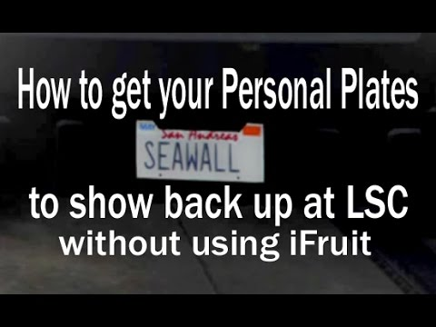 GTA Online-[PATCHED]Get your Personal Plates show back up at LSC without using iFruit[PATCHED]