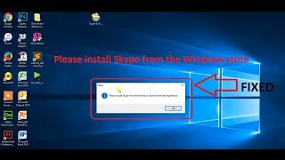 Fix Skype Installation on Windows 10 --  Please install Skype from the Windows Store