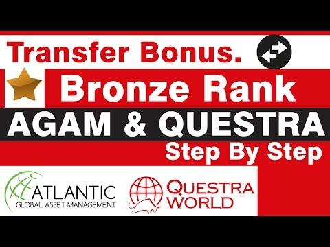 Questra - AGAM- How to Transfer Bonus & Rank Achieved (Bronze).