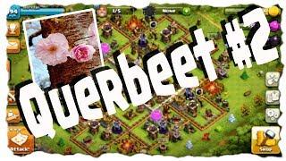 QUERBEET#2 - ODER ALLES WAS SO GEHT? | Clash of Clans Deutsch | Let´s Play COC