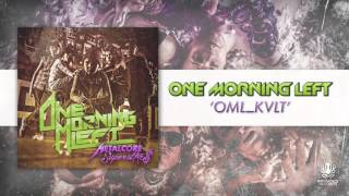 Watch One Morning Left Omlkvlt video