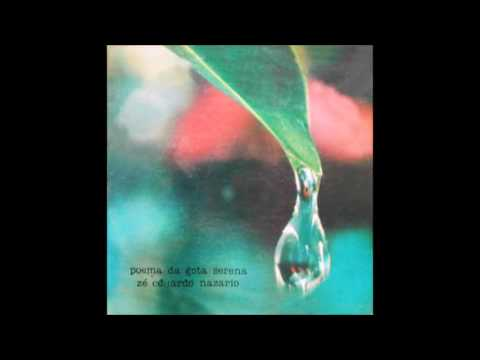 Zé Eduardo Nazario - Poema da Gota Serena 1982 - Completo