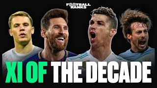 The Best XI of the Decade  BR Football Ranks Podcast