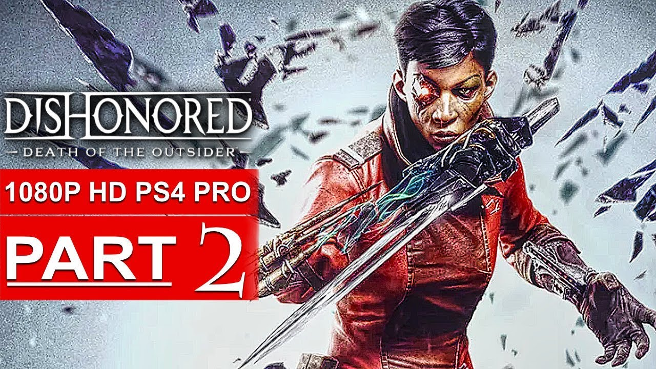 Dishonored Death Of The Outsider Gameplay Walkthrough Part 1 1080p Hd Ps4 No Commentary Youtube