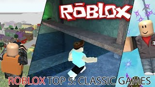 ROBLOX TOP 5: CLASSIC GAMES