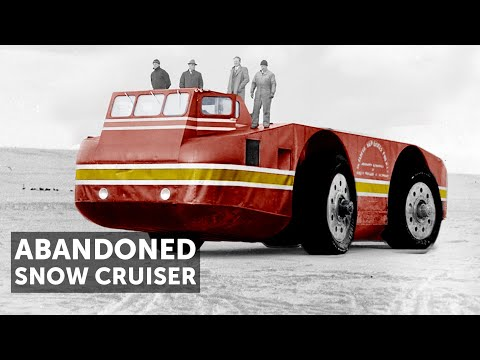 'The Snow Cruiser'-Antarctica's Abandoned Behemoth