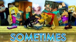 "Minecraft Song | ♪ ""Sometimes"" ♪ | Minecraft Parody Animation Video"