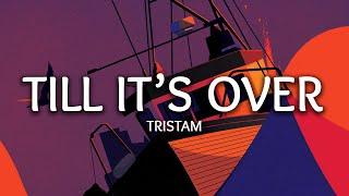 Download Tristam ‒ Till It's Over (Lyrics)