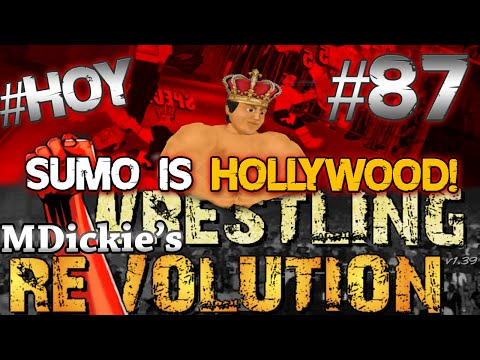 MDickie's Wrestling Revolution EP 87: SUMO IS HOLLYWOOD