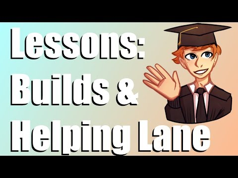 Class of EmilZy Lessons #2: Builds & Helping Lane