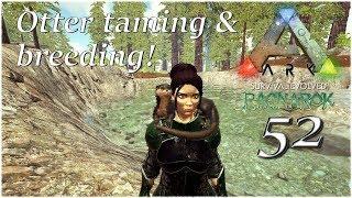 Ark Survival Evolved Ragnarok - Ep 52 - OTTER taming and breeding!