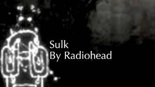 Radiohead - Sulk (Lyrics On Screen)