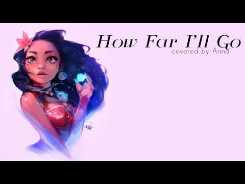 How Far I'll Go (Moana)【Anna】