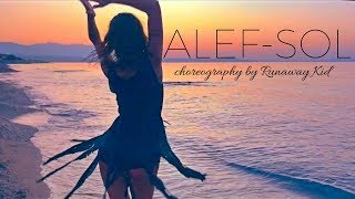Alef-Sol  | choreography by Runaway Kid