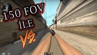 150 FOV İLE VS ATTIK! (CS:GO)