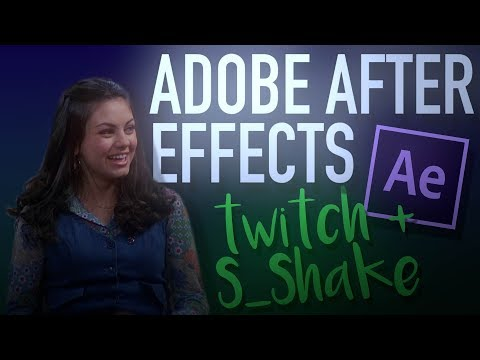Twitch & S_Shake Shakes Tutorial - After Effects