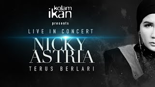 "LIVE IN CONCERT NICKY ASTRIA ""TERUS BERLARI"" 2019 