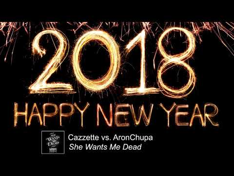 Cazzette vs AronChupa - She Wants Me Dead feat The High Bass BOOSTED HappyNewYear2k18