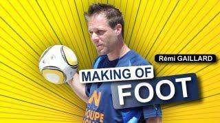 MAKING OF FOOT (REMI GAILLARD) thumbnail