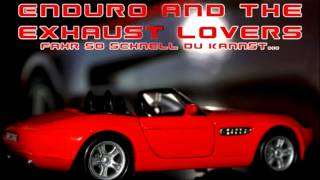 Enduro and the exhaust lovers - fahr so schnell du kannst