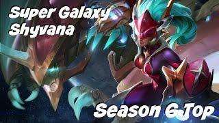 League of Legends: Super Galaxy Shyvana Top Gameplay