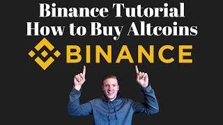 Binance Tutorial - How to Use Binance to Buy Altcoins