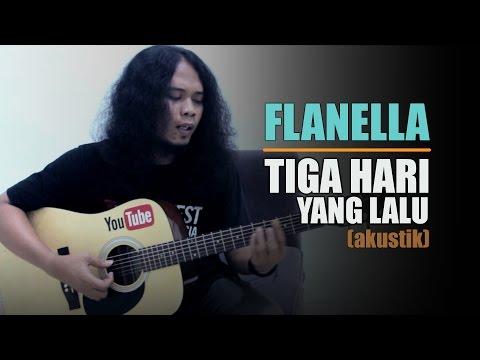 Free Download Flanella - Tiga Hari Yang Lalu Cover || Nash Indonesia Mp3 dan Mp4