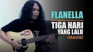 FLANELLA - TIGA HARI YANG LALU Cover || Nash Indonesia