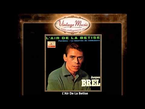 Jacques Brel -- L'Air De La Betise (VintageMusic.es)