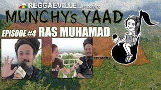 Ras Muhamad @ Munchy's Yaad - Episode #4 [2015]