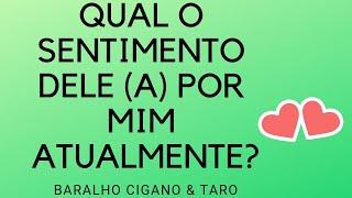 QUAL O SENTIMENTO DELE POR MIM HOJE? #TARO  #TAROT