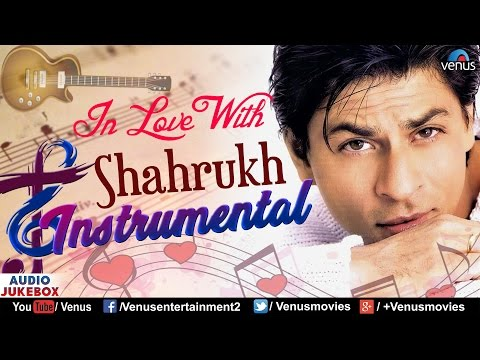 In Love With Shahrukh Khan - Instrumental...