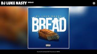 DJ Luke Nasty - Bread (Audio)
